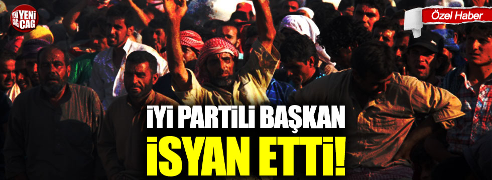 İYİ Parti Hatay İl Başkanı Şefik Çirkin'den 'Suriyeli' isyanı