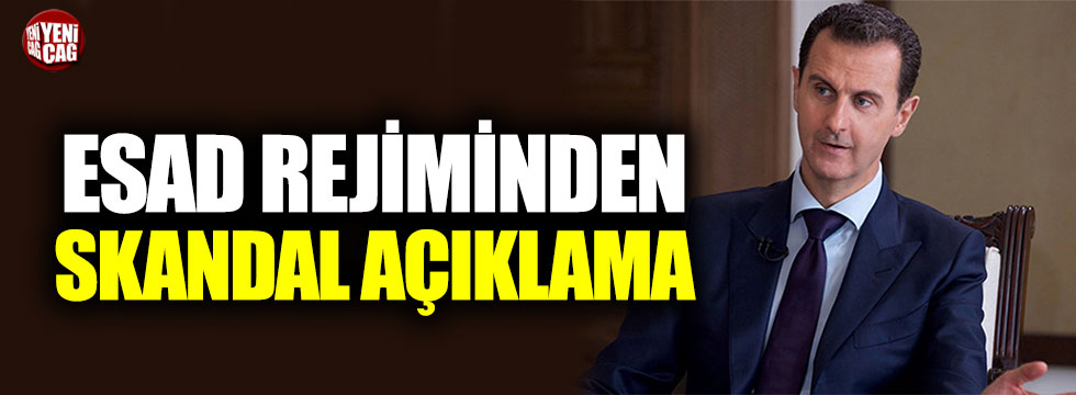 Esad rejiminden skandal Türkiye açıklaması