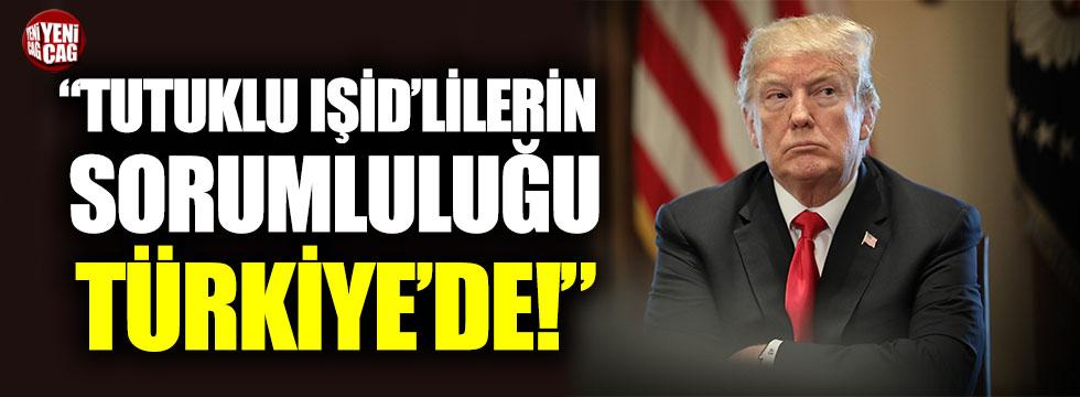 """Trump: """"Tutuklu IŞİD'lilerin sorumluluğu Türkiye'de"""""""