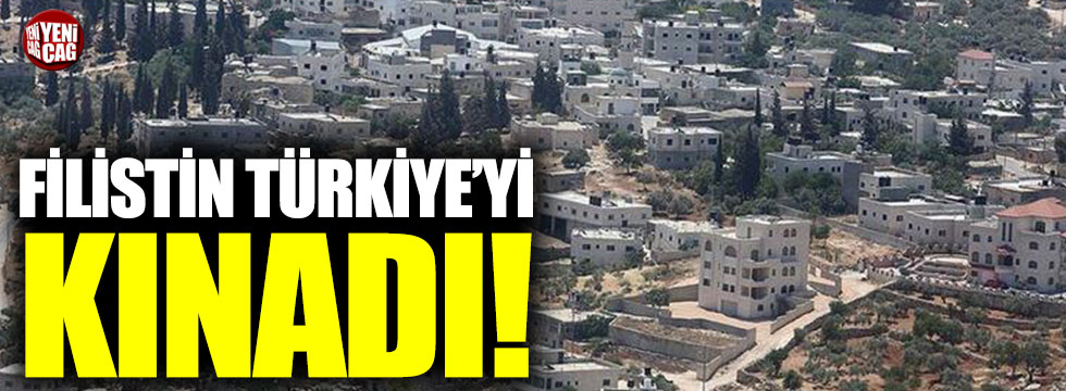 Filistin Türkiye'yi kınadı!