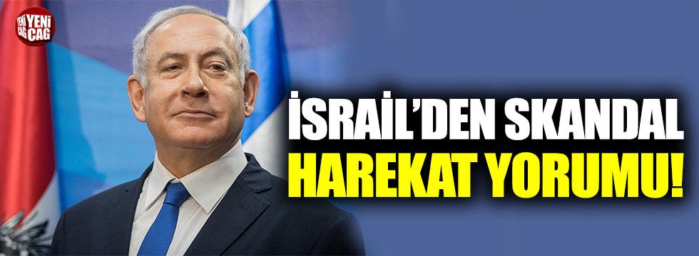 Netenyahu'dan skandal harekat yorumu
