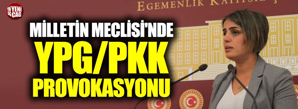 Milletin Meclisi'nde YPG/PKK provokasyonu