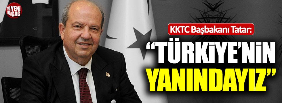 """KKTC Başbakanı Ersin Tatar: """"Türkiye'nin yanındayız"""""""