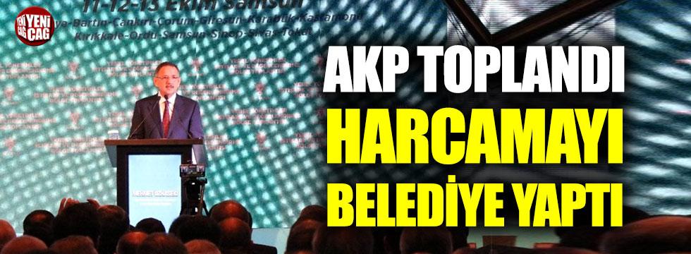 AKP'nin toplantısının harcamalarını belediye yaptı!