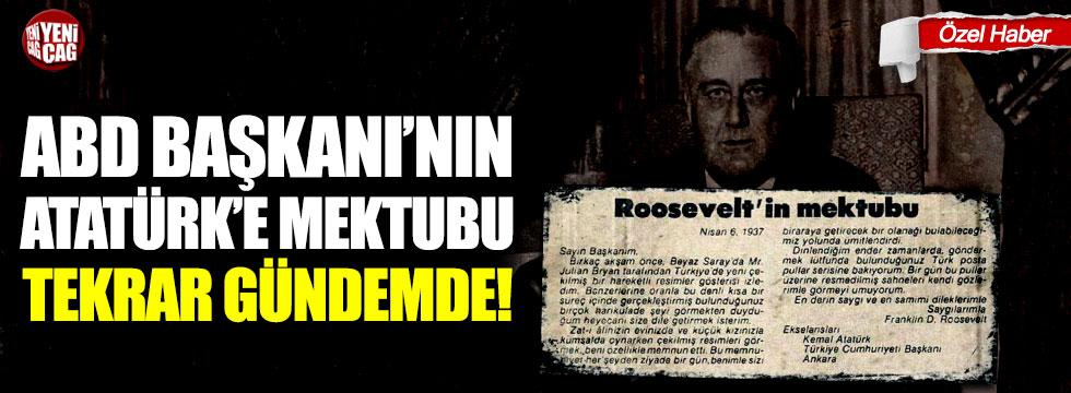 ABD Başkanı Roosevelt'in Atatürk'e mektubu tekrar gündemde