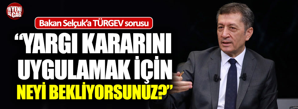 Bakan Selçuk'a TÜRGEV sorusu