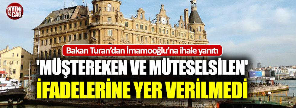 Bakan Turan'dan İmamoğlu'na ihale yanıtı!