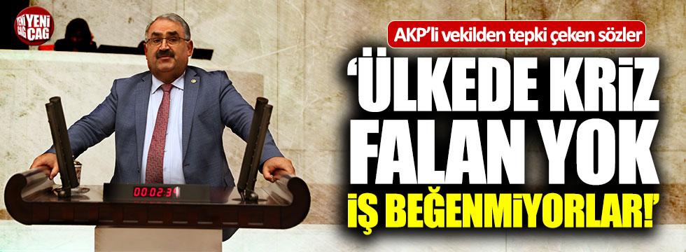 """AKP'li Halil Etyemez: """"Ülkede kriz yok, iş beğenmiyorlar"""""""