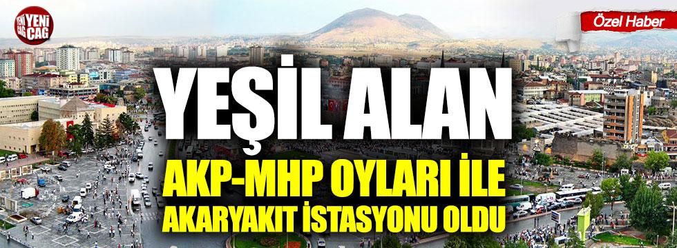 Yeşil alan, AKP-MHP oyları ile akaryakıt istasyonu oldu!