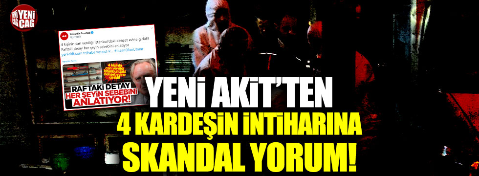 Yeni Akit'ten Fatih'teki intiharlara skandal yorum