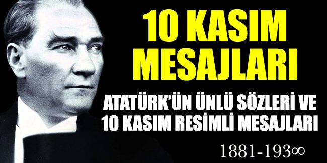 10 Kasım sözleri | 10 Kasım görselleri | 10 Kasım Atatürk resmi | 10 Kasım şiirleri