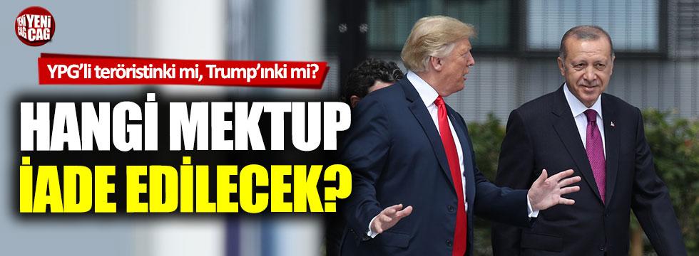 Erdoğan, Trump'a hangi mektubu verecek?