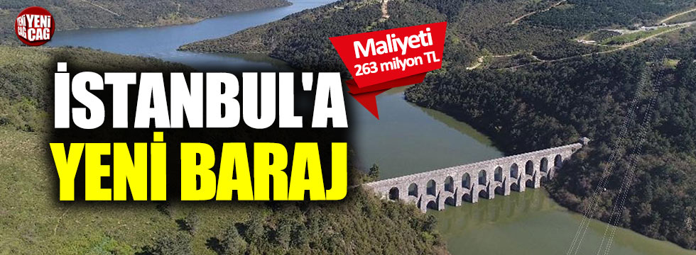 DSİ'den İstanbul'a yeni baraj