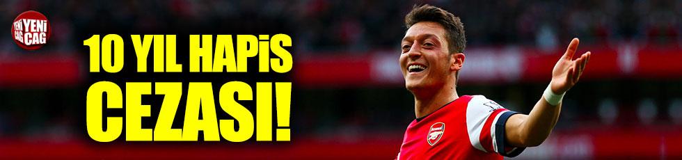 Mesut Özil'e saldırana şahısa 10 yıl hapis cezası