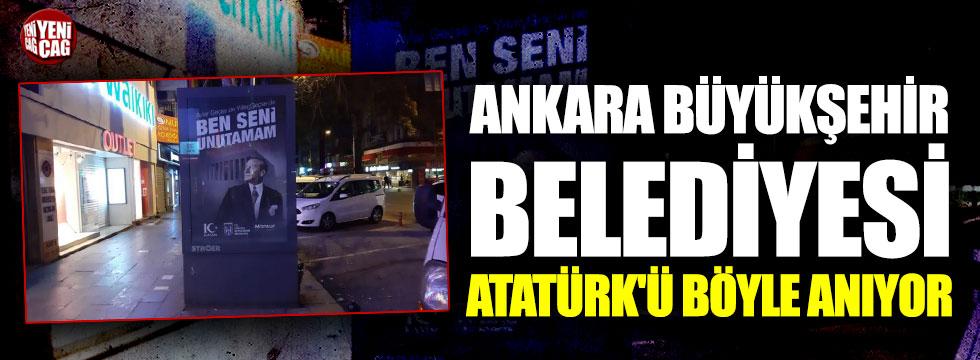 Ankara Büyükşehir Belediyesi Atatürk'ü böyle anıyor