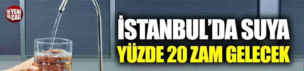 İstanbul'da suya yüzde 20 zam gelecek!