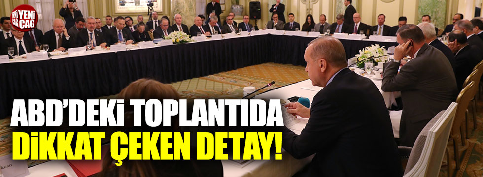 Erdoğan'ın katıldığı ABD'deki toplantıda dikkat çeken detay