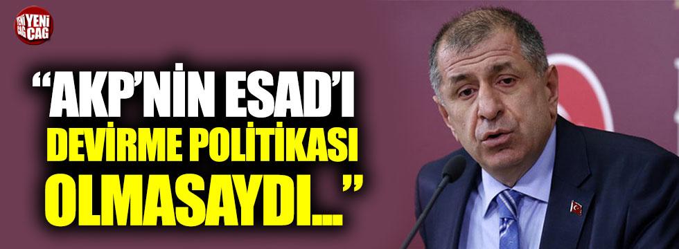 İYİ Partili Ümit Özdağ'dan AKP'nin Suriye politikasına sert tepki