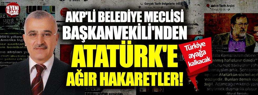 AKP'li Meclis üyesinden Atatürk'e skandal hakaretler