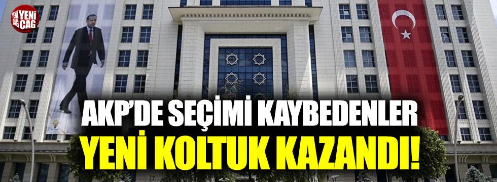 AKP'de seçimi kaybedenler yeni koltuk kazandı!