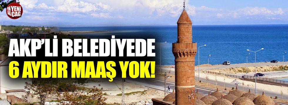 AKP'li Adilcevaz Belediyesi'nde 6 aydır maaş yok!