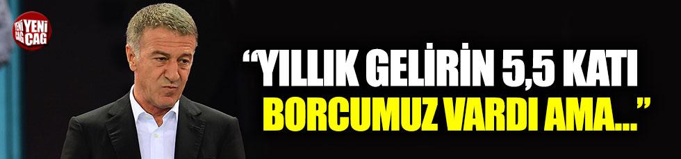 """Ahmet Ağaoğlu: """"Yıllık gelirin 5,5 katı borcumuz vardı ama…"""""""