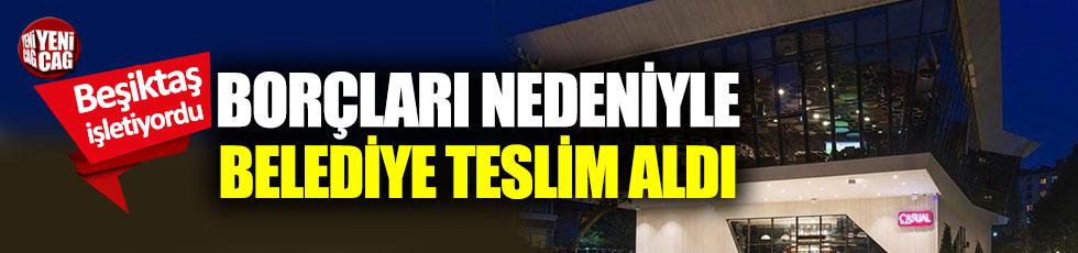 Beşiktaş'ın tesisini borçları nedeniyle belediye teslim aldı