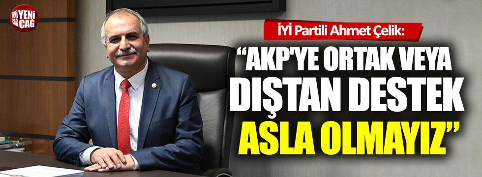"""İYİ Partili Ahmet Çelik: """"AKP'yle iş birliği asla gündemimizde yok"""""""