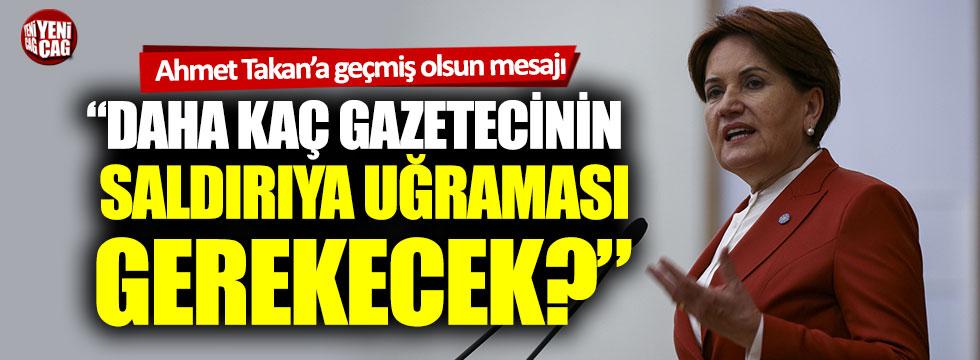 Meral Akşener'den Ahmet Takan'a geçmiş olsun mesajı
