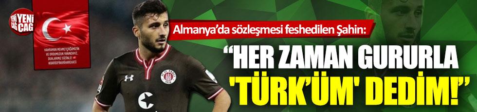Enver Cenk Şahin: Her zaman gururla 'Türk'üm' dedim