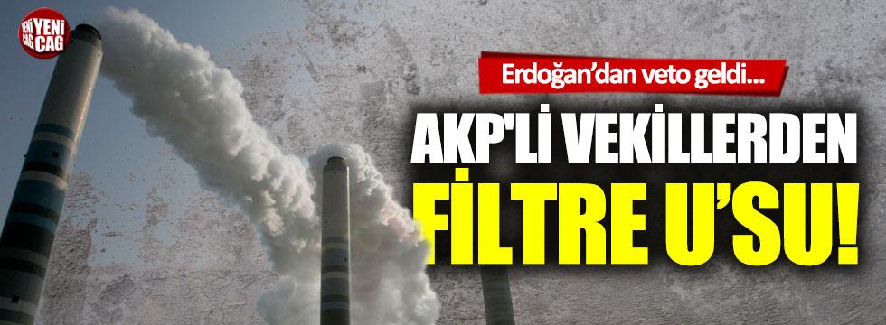 AKP'li vekillerden filtre U'su