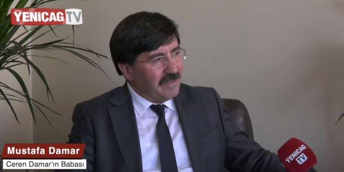 """""""Kızımın saf temiz geçmişine iftira atıldı"""" Ceren Damar'ın babası Mustafa Damar YeniçağTV'de anlattı"""