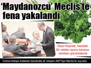 'Maydanozcu' Meclis'te fena yakalandı