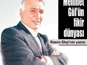 Mehmet Gül'ün Fikir Dünyası