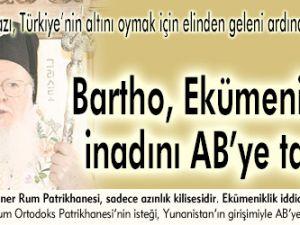 Bartho, Ekümeniklik inadını AB'ye taşıdı.