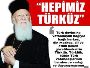 HEPİMİZ TÜRKÜZ