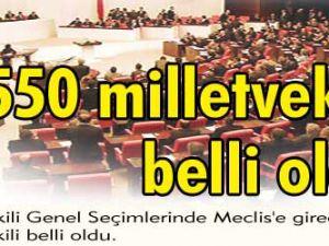 550 milletvekili belli oldu